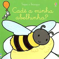 Livro - Cadê a minha abelhinha?: toque e brinque -
