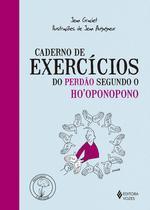 Livro - Caderno de exercícios do perdão segundo o Ho'oponopono -