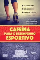 Livro - CAFEINA PARA O DESEMPENHO ESPORTIVO -