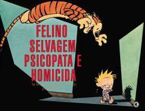 Livro - Calvin e Haroldo 10 - Felino selvagem psicopata e homicida -