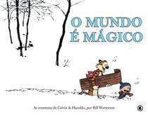Livro - Calvin e Haroldo - O Mundo é Mágico - Volume 1 -