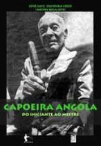 Livro - Capoeira Angola Do Iniciante Ao Mestre -