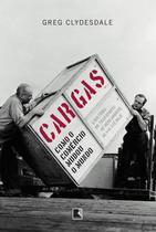 Livro - Cargas: Como o comércio mudou o mundo -