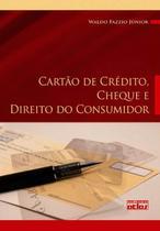 Livro - Cartão De Crédito, Cheque E Direito Do Consumidor: Legislação, Doutrina E Jurisprudência -