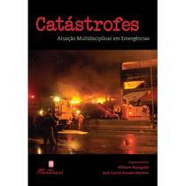 Livro - Catástrofes - Atuação Multidisciplinar em Emergências - Malagutti - Martinari