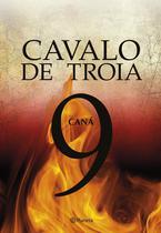 Livro - Cavalo de Troia 9 - Caná -