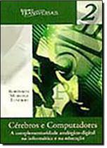 Livro - Cérebros e computadores - A complementariedade analógico-digital na informática e na educação