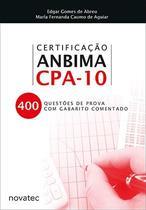 Livro Certificação Anbima Cpa-10 - 400 Questões de Prova Com Gabar - Novatec