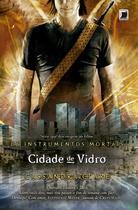 Livro - Cidade de vidro (Vol.3 Os Instrumentos Mortais) -