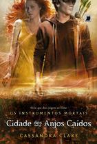 Livro - Cidade dos anjos caídos (Vol.4 Os Instrumentos Mortais) -