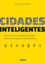 Livro - Cidades inteligentes - Guia para construção de centros urbanos eficientes e sustentáveis