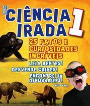 Livro Ciência Irada. 25 Fatos E Curiosidades Incríveis - Coquetel