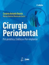 Livro - Cirurgia Periodontal - Pré-protética, Estética e Peri-implantar -