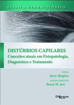 Livro Clinica Dermatologica Disturbios Capilares  Conceitos Atuais - Di livros