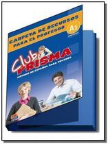 Livro - Club prisma A1 - Carpeta de recursos para el profesor -