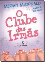 Livro - Clube das irmãs, o a cultura de judy moody! - Salamandra