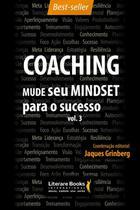 Livro - Coaching – Mude seu mindset para o sucesso - volume 3 -