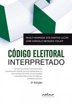 Livro - Código Eleitoral Interpretado: Normas Eleitorais Complementares -