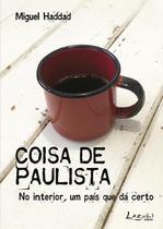 Livro - Coisa de Paulista – No interior, um país que dá certo -