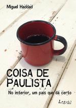 Livro - Coisa de paulista - No interior, um país que dá certo -