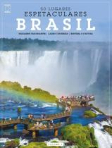 Livro - Coleção 50 Lugares Espetaculares Volume 1: Brasil -