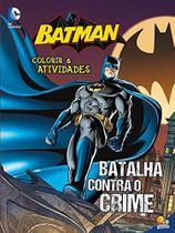 Livro - Colorir e atividades - Batman: batalha contra o crime -