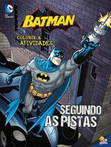 Livro - Colorir e atividades - Batman: seguindo as pistas -