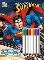 Livro - Colorir e atividades com canetinha: Superman -
