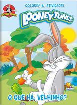 Livro - Colorir e atividades - Looney tunes: o que há velhinho? -