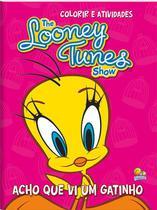 Livro - Colorir e atividades - The Looney Tunes show: acho que vi um gatinho -