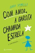 Livro - Com amor, a garota chamada Estrela -