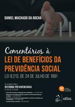 Livro - Comentários à Lei de Benefícios da Previdência Social - Lei 8.213, de 24 de Julho de 1991 -