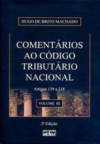 Livro - Comentários ao código tributário nacional: Artigos 139 A 218 - Volume III -