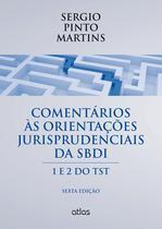 Livro - Comentários Às Orientações Jurisprudenciais Da Sbdi: 1 E 2 Do Tst -