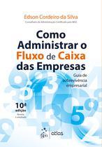Livro - Como Administrar o Fluxo de Caixa das Empresas - Guia de sobrevivência empresarial -