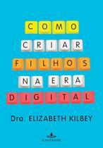 Livro - Como criar filhos na era digital -