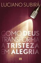 Livro - Como Deus transforma a tristeza em alegria -