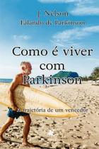 Livro - Como é viver com Parkinson: a trajetória de um vencedor - Editora viseu -