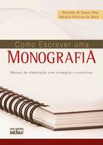 Livro - Como Escrever Uma Monografia: Manual De Elaboração Com Exemplos E Exercícios -