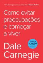 Livro - Como evitar preocupações e começar a viver -