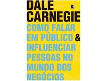 Livro Como Falar em Público e Influenciar Pessoas  - no Mundo dos Negócios Dale Carnegie
