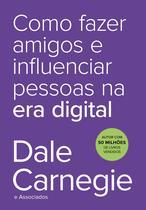 Livro - Como fazer amigos e influenciar pessoas na era digital -