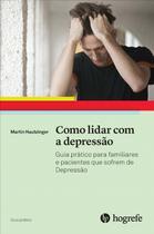 LIVRO - Como Lidar Com a Depressão - Guia Prático para Familiares e Pacientes - Hogrefe