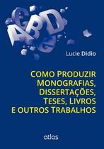 Livro - Como Produzir Monografias, Dissertações, Teses, Livros E Outros Trabalhos -