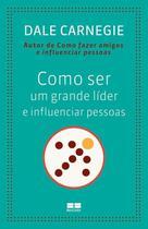 Livro - Como ser um grande líder e influenciar pessoas -