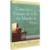 Livro Como Ter O Coração De Maria No Mundo De Marta - Cpad -