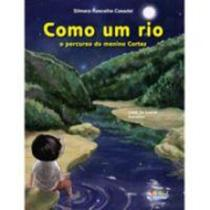 Livro - Como um rio - o percurso do menino Cortez