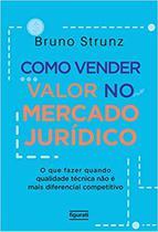 Livro - Como Vender Valor no Mercado Jurídico -
