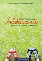 Livro - Como Virar Um Adolescente - Um Guia Para A Puberdade -