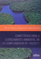 Livro - Competência Para O Licenciamento Ambiental Na Lei Complementar Nº 140/2011 -